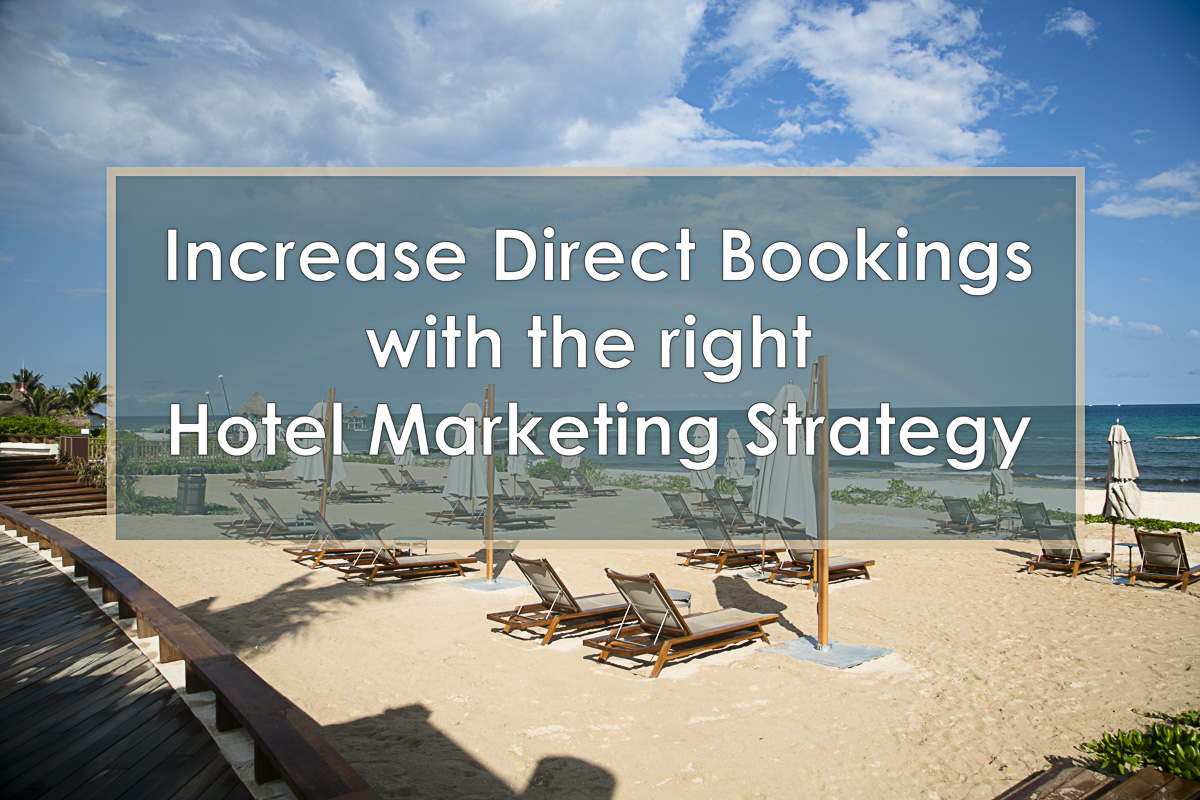 Hotel Marketing Strategy to Increase Direct Bookings LuxuryJourney